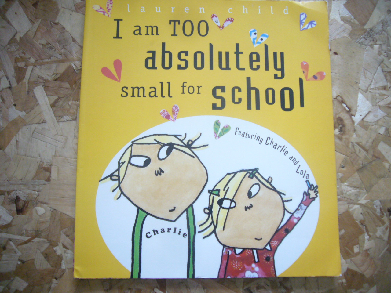 I Am Too Absolutely Small for School (Charlie and Lola)
