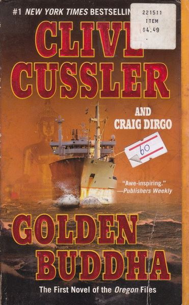Golden Buddha (The Oregon Files, #1) By Clive Cussler, Craig Dirgo